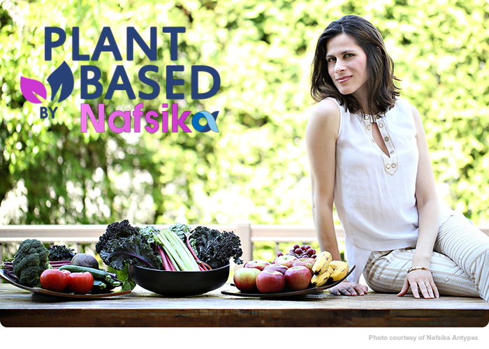 PLANT-BASED BY NAFSIKA, WEDNESDAYS 7:30AM EST ON A & E FYI CHANNEL